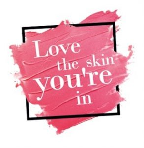 Love the Skin you are in!!